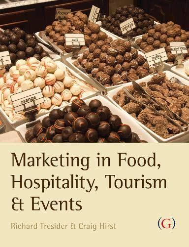 Marketing in Food, Hospitality,Tourism and Events: Tressider,R. & Hirst,C.