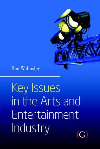 9781906884475: Key Issues in the Arts and Entertainment Industry
