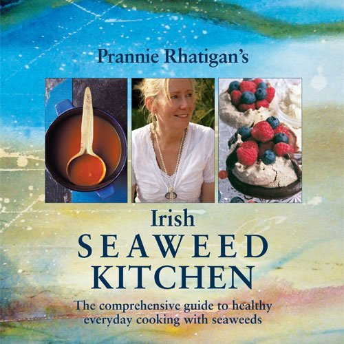 Irish Seaweed Kitchen: The Comprehensive Guide to