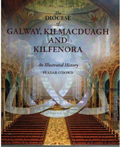 The DIOCESE of GALWAY, KILMACDUAGH AND KILFENORA.: Peadar O'Dowd