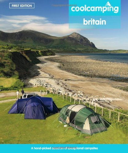 Cool Camping Britain: A Hand-picked Selection of: Jonathan Knight