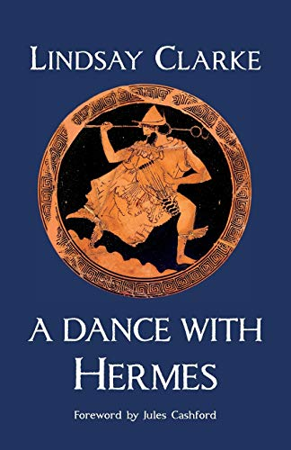 A Dance with Hermes 9781906900434 In a verse sequence that swoops between wit and ancient wisdom, between the mystical and the mischievous, award-winning novelist Lindsay