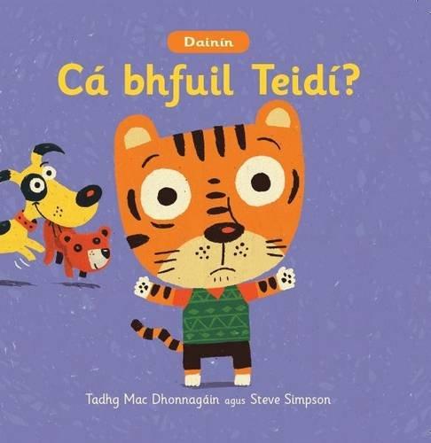 9781906907563: Dainin: Ca Bhfuil Teidi? (Irish Edition)