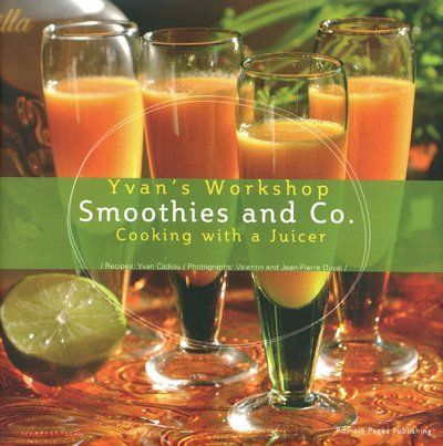 9781906909000: Smoothies and Co: Yvan's Workshop