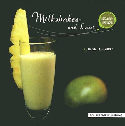 Milkshakes and Lassi (Home Made): Hingrat, Cecile Le