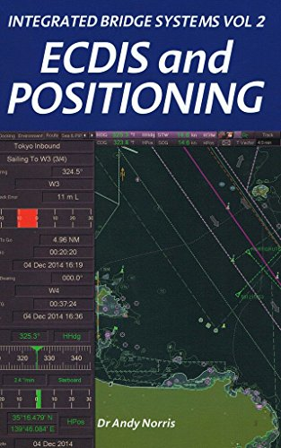 9781906915117: Integrated Bridge Systems Vol 2: ECDIS and Positioning