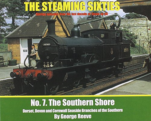 The Steaming Sixties: No. 7: The Southern Shore: Reeve, George