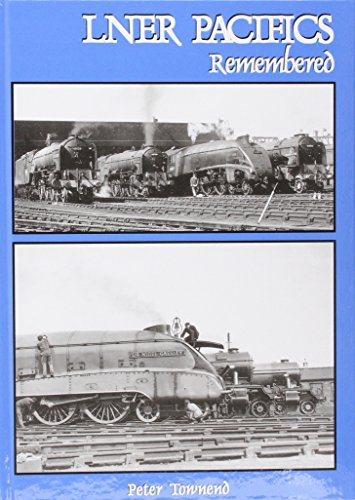 LNER Pacifics Remembered: Townend, Peter