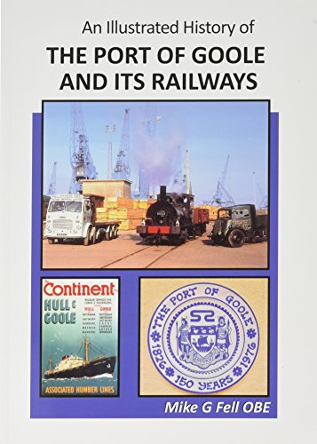 9781906919825: An Illustrated History of the Port of Goole and its Railways