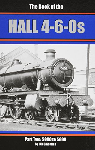 The Books of the Halls 4-6-0s: 5900-5999 Part 2: Sixsmith, Ian