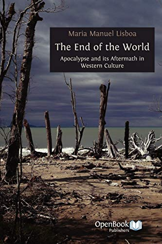 9781906924508: The End of the World: Apocalypse and Its Aftermath in Western Culture