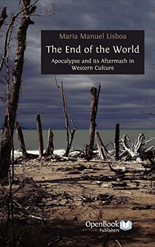9781906924515: The End of the World: Apocalypse and Its Aftermath in Western Culture