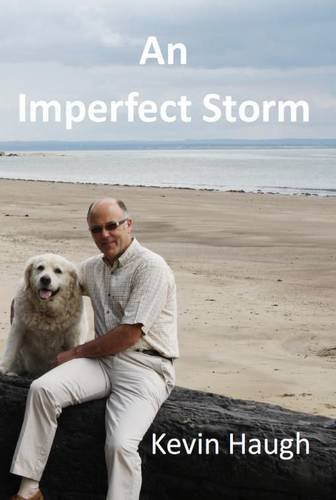 An Imperfect Storm: Kevin Haugh