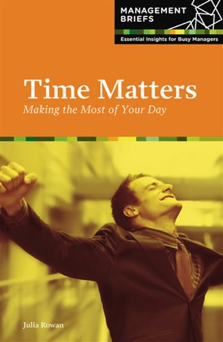 9781906946043: Time Matters: Making the Most of Your Day (Management Briefs)