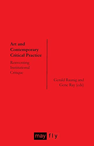 9781906948023: Art and Contemporary Critical Practice: Reinventing Institutional Critique