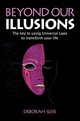 Beyond Our Illusions: The Key to Using