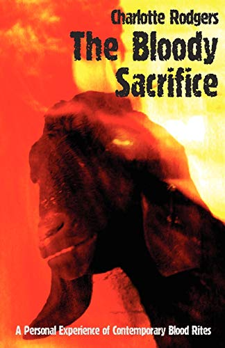 The Bloody Sacrifice: Rodgers, Charlotte