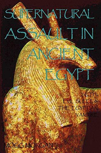 9781906958329: Supernatural Assault in Ancient Egypt: Seth, Evil Sleep & the Egyptian Vampire