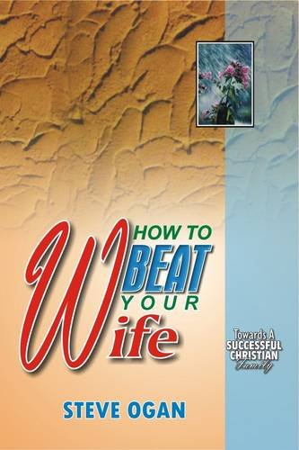 9781906963316: How to Beat Your Wife