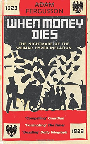 9781906964443: When Money Dies: The Nightmare of the Weimar Hyper-inflation
