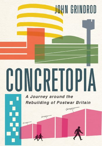 9781906964900: Concretopia: A Journey Around the Rebuilding of Postwar Britain