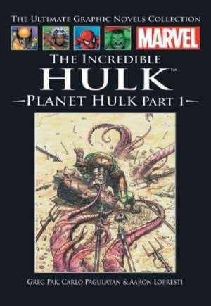 9781906965853: The Incredible Hulk - Planet Hulk: Part 1 (The Marvel Graphic Novel Collection)