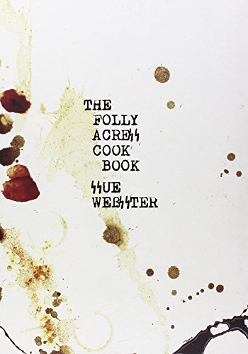 Folly Acres Cookbook: Sue Webster
