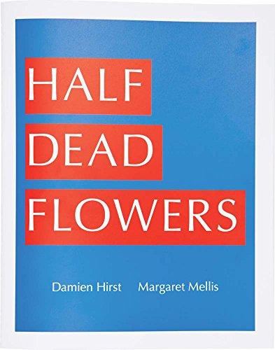Damien Hirst & Margaret Mellis: Half Dead: Hirst, Damien