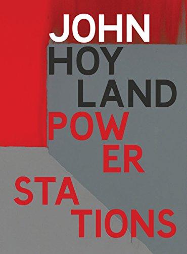 John Hoyland: Power Stations: Paintings 1964-1982: Burn, Gordon, Serota, Nicholas