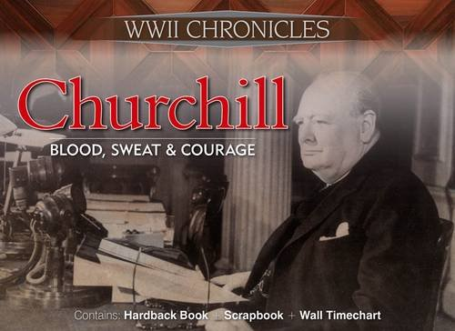 9781906969455: Churchill: Blood, Sweat and Courage (Ww11 Chronicles)