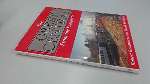 The Great Central from the footplate: Robert & STRATFORD, Frank ROBOTHAM