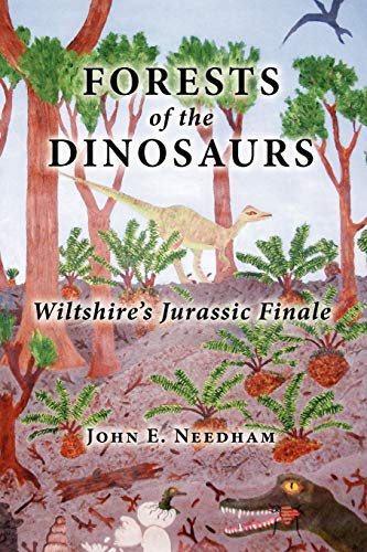 9781906978013: Forests of the Dionsaurs: Wiltshire's Jurassic Finale