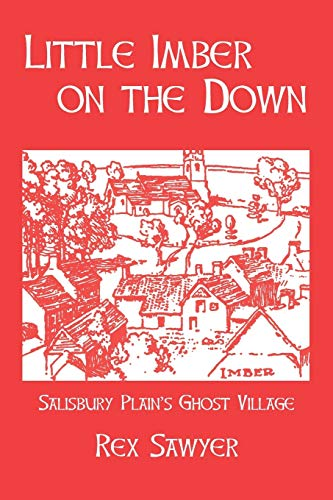 Little Imber on the Down: Salisbury Plains Ghost Village: Rex Sawyer