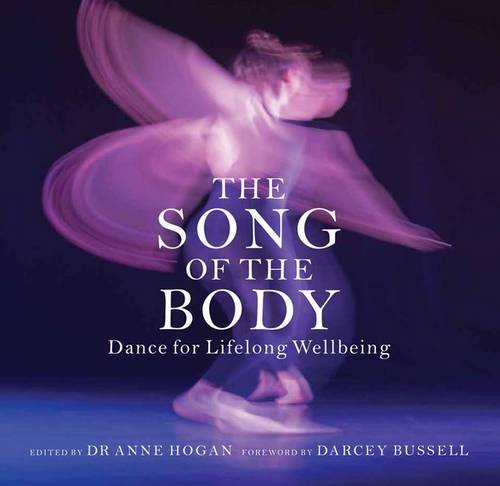9781906980238: The Song of the Body: Dance for Lifelong Wellbeing