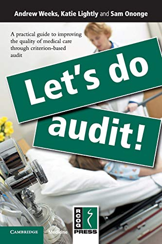 9781906985356: Let's Do Audit!: A Practical Guide to Improving the Quality of Medical Care through Criterion-Based Audit