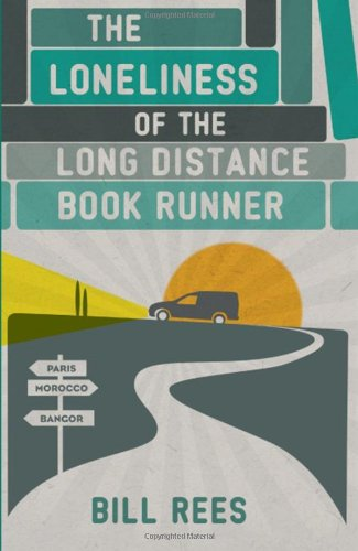 The Loneliness of the Long Distance Book Runner: Rees, William Geraint; Rees, Bill