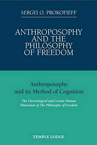 9781906999025: Anthroposophy and the Philosophy of Freedom: Anthroposophy and Its Method of Cognition