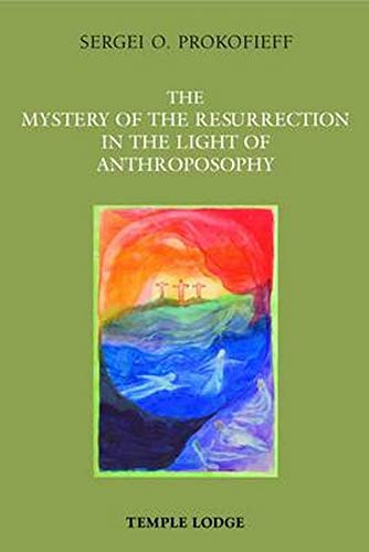 9781906999124: The Mystery of the Resurrection in the Light of Anthroposophy