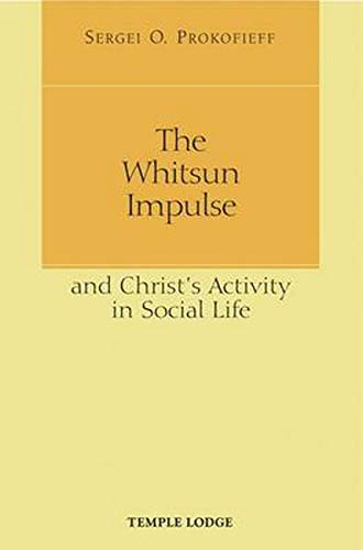 The Whitsun Impulse and Christ's Activity in Social Life: Prokofiev, Sergei O.