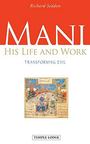 9781906999339: Mani: His Life and Work: Transforming Evil