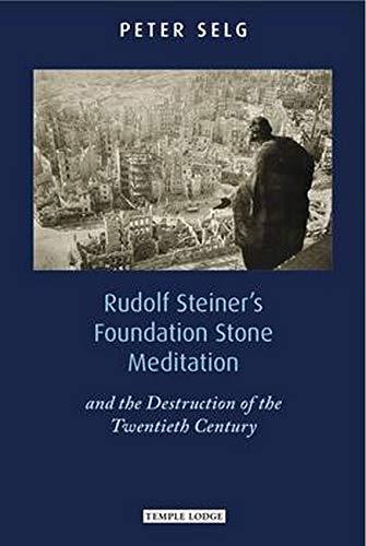 9781906999414: Rudolf Steiner's Foundation Stone Meditation: And the Destruction of the Twentieth Century