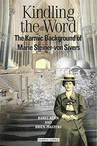 9781906999421: Kindling the Word: The Karmic Background of Marie Steiner-von Sivers