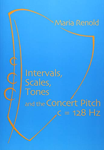 Intervals, Scales, Tones: And the Concert Pitch: Maria Renold