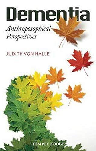 Dementia: Anthroposophical Perspectives (Paperback): Judith Von Halle