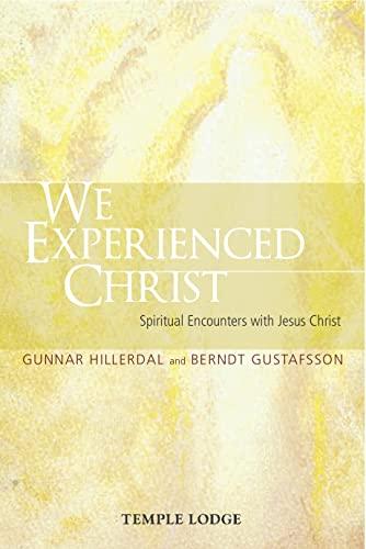 We Experienced Christ: Spiritual Encounters with Jesus: Gunnar Hillerdal, Berndt