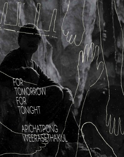 9781907020674: Apichatpong Weerasethakul: For Tomorrow for Tonight