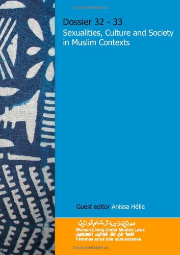 9781907024160: Dossier 32-33 Sexualities, Culture and Society in Muslim Contexts (Volume 32)