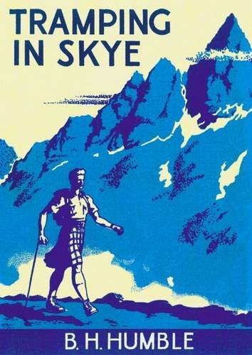Tramping in Skye: Humble, B. H., MBE