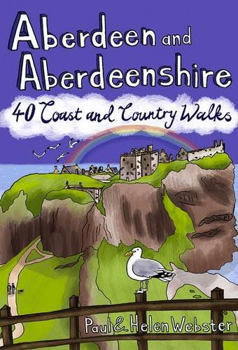 9781907025167: Aberdeen and Aberdeenshire: 40 Coast and Country Walks