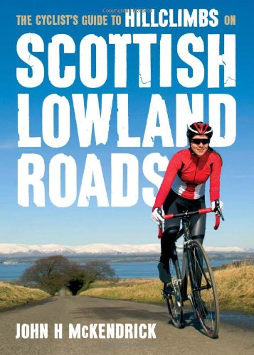 9781907025259: Scottish Lowland Roads: The Cyclist's Guide to Hillclimbs on